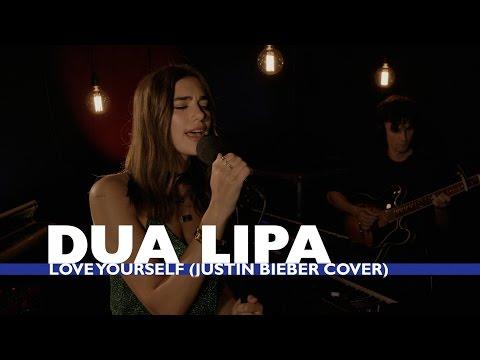 Dua Lipa Love Yourself Justin Bieber Cover Capital Session