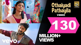 Kanaa - Othaiyadi Pathayila Video | Arunraja Kamaraj | Dhibu Ninan Thomas