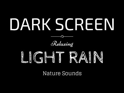 LIGHT RAIN Sounds for Sleeping BLACK SCREEN | Sleep and Relaxation | Dark Screen Nature Sounds