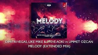 Dimitri Vegas, Like Mike & Steve Aoki vs Ummet Ozcan - Melody (Extended Mix)
