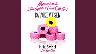 Massachusetts (The Lights Went out In) (In the Style of the Bee Gees) (Karaoke Version)