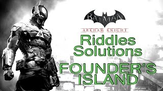 Batman: Arkham Knight - Founder's Island - All Riddle Solutions