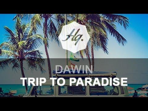 Dawin - Trip To Paradise