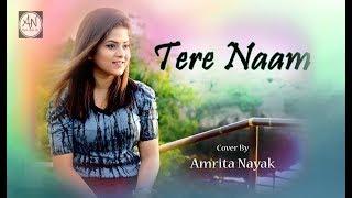Tere Naam - Unplugged Cover | Female Version By Amrita Nayak | Salman Khan