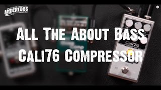 All About The Bass - Cali76 Compressor - CALI(76)fornia Dreaming