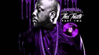 Trae Tha Truth- Work (Chopped & Slowed By DJ Tramaine713)