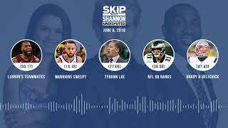 UNDISPUTED Audio Podcast (6.06.18) with Skip Bayless, Shannon Sharpe, Joy Taylor | UNDISPUTED