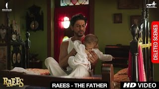 Raees - The Father | Deleted Scene | Shah Rukh Khan, Mahira Khan, Nawazuddin Siddiqui