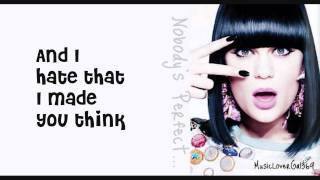 Jessie J - Nobody's Perfect - Lyrics - HD