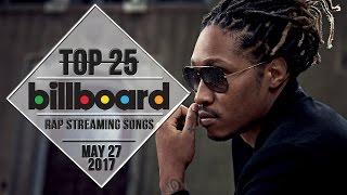 Top 25 • Billboard Rap Songs • May 27, 2017   Streaming-Charts