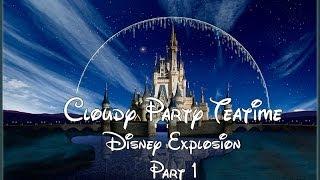 Cloudy Party Teatime Episode 6A Disney Explosion Part 1