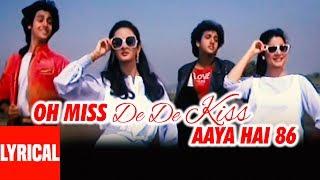 Miss De De Kiss  Lyrical Video   Love 86   Govinda, Rohan Kapoor, Neelam