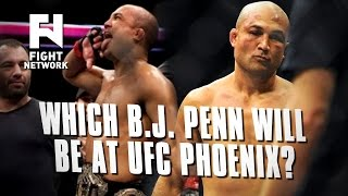 Are We Going to See the Same B.J. Penn? - UFC Fight Night Phoenix