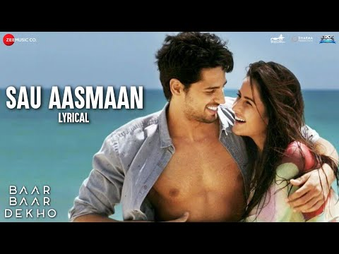 Sau Aasmaan - Lyrical | Baar Baar Dekho | Sidharth Malhotra | Katrina Kaif