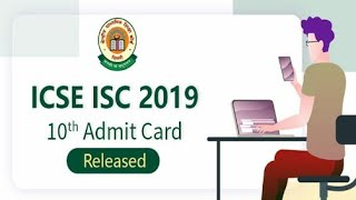 ICSE ISC 10th Admit Card 2019: Released