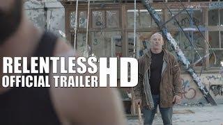 RELENTLESS Official Trailer (2018) Crime