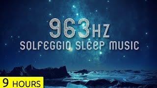 963Hz | Pineal Gland Activation | Sleep Music | Solfeggio Sleep Meditation Music
