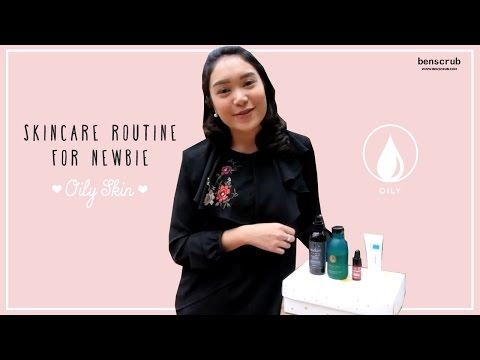 Skincare Newbie: Oily skin [Jocelyn]