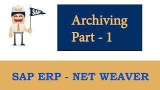 SAP Archiving- Part 1