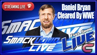 WWE SmackDown Live Full Show March 20th 2018 Live Reactions- Daniel Bryan Cleared By WWE