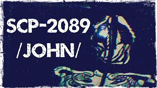 SCP-2089 /John/ (Object Class: Euclid) (10,000 Subscriber Thank you video!)