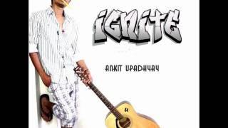 IgnIte - Ankit Upadhyay [Song]