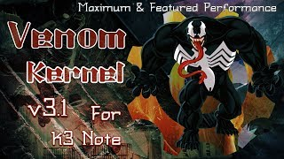 Venom 3.1 Carnage Edition -Lenovo k3 Note Kernel Smart Featured And Stable |Full Install