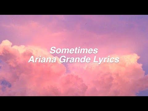 Sometimes Ariana Grande Lyrics