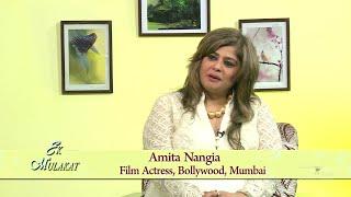 Ek Mulakat |Ep  234 | Amita Nangia,Film Actress, Bollywood,Mumbai | Brahmakumaris