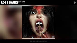 Robb Bank$ - Lie 2Me (Official Audio)