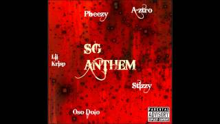 SG Anthem Pt 1 Lil Krisp Ft Stizzy Oso Dolo