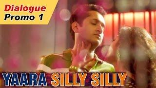 Yaha Button Theek Karwane Aaya Hai? - Dialogue Promo 1   Yaara Silly Silly   In Cinemas Now