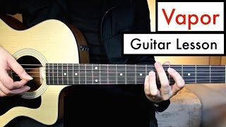 Vapor - 5 Seconds of Summer - Guitar Lesson (Tutorial) + Melody