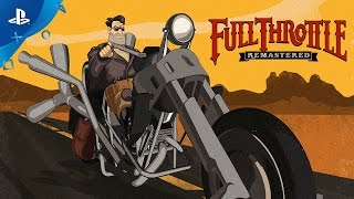 Full Throttle Remastered - PSX 2016: First Look Trailer | PS4