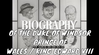 BIOGRAPHY OF THE DUKE OF WINDSOR  PRINCE OF WALES  / KING EDWARD VIII 62874