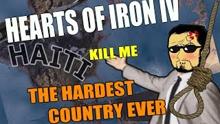 Hearts Of Iron 4: THE HARDEST COUNTRY EVER - HAITI