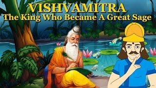Vishvamitra -Story of Sage Vishwamitra-The King Who Became A Great Sage-Stories from Hindu Mythology