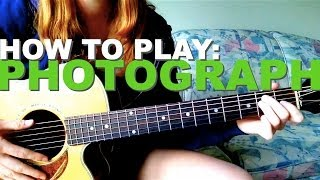 HOW TO PLAY: Photograph by Ed Sheeran