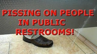 Pissing On People In Public Restrooms