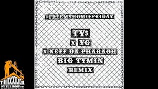 Nef The Pharaoh ft. Ty Dolla Sign, YG - Big Tymin [Remix] [Thizzler.com]