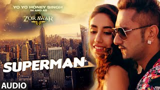 SUPERMAN Full Song | ZORAWAR | Yo Yo Honey Singh | T-Series