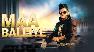 Maa Balliye (Full Video Song With Lyrics) - A Kay Feat.Deep Jandu   Latest Punjabi Songs 2016