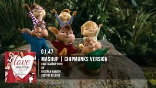 Love Mashup 2016 | Kiran Kamath | Bollywood Mashup | Chipmunks Version
