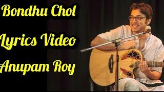 Bondhu Chol - Anupam Roy || Open Tee Bioscope || Official Lyrics Video ||