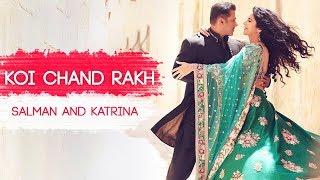 Koi Chand Rakh - Rahat Fateh Ali Khan (Video Song) | Salman Khan , Katrina Kaif