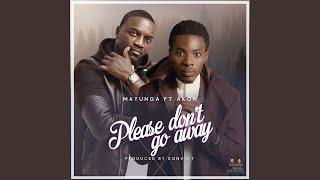 Please Don't Go Away (feat. Akon)