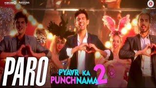 Paro | Pyaar Ka Punchnama 2 | Kartik, Nushrat, Sunny, Sonnalli, Omkar & Ishita | Song Review