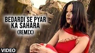 Bedardi Se Pyar Ka Sahara Remix (Achha Sila Diya)  - Bewafai Song Hindi