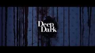 Deep Dark Official Teaser Trailer