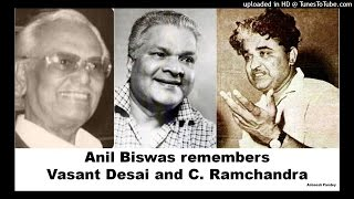 Anil Biswas remembers Vasant Desai and C Ramchandra
